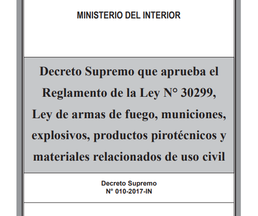 ¡NUEVO REGLAMENTO! – Reglamento de la Ley N° 30299, Ley de armas de fuego, municiones, explosiones, productos pirotécnicos y materiales relacionados.