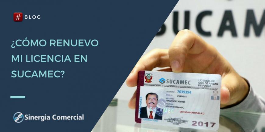 ¿Cómo renuevo mi licencia en Sucamec?